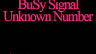 ♪ BuSy Signal - Unknown Number (Private Call)