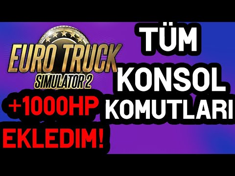 TÜM KONSOL KOMUTLARI - TIRA 1000HP YÜKLEDİM! - ETS2 Gameplay