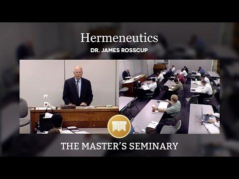 Lecture 01: Hermeneutics - Dr. James Rosscup