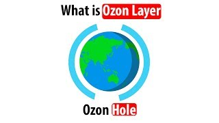 What is Ozon Layer?, Depletion of  Ozone Layer (Ozone Hole) and Healing of Ozone hole