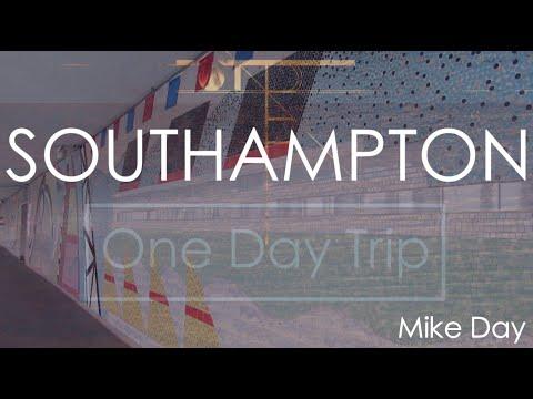 Southampton | One Day Trip | Mike Day