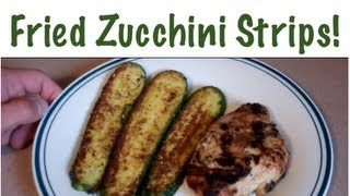 Fried Zucchini Recipe - Eat Your Veggies!