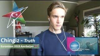 Reaction video Chingiz – Truth Azerbaijan Eurovision 2019