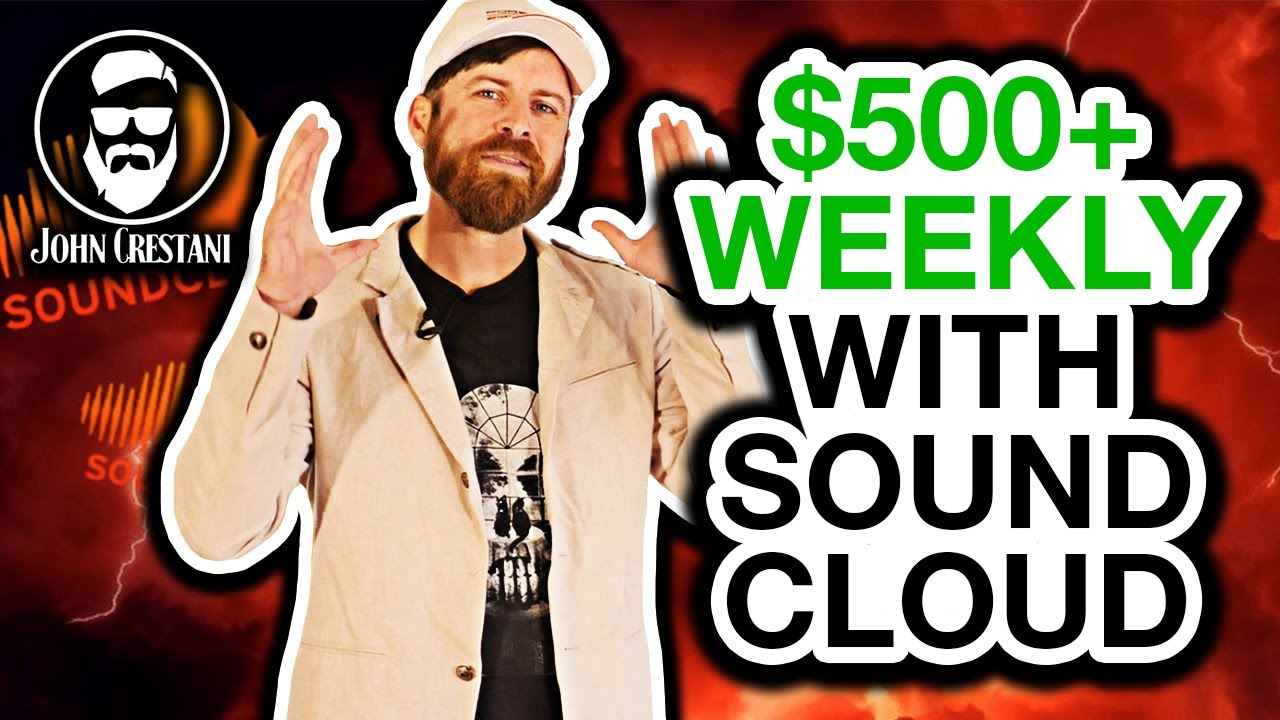 How To Make Money On SoundCloud By John Crestani