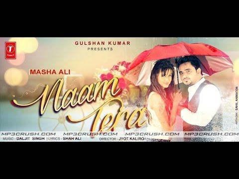 Naam Tera |  Masha Ali |  Latest Punjabi Song 2015