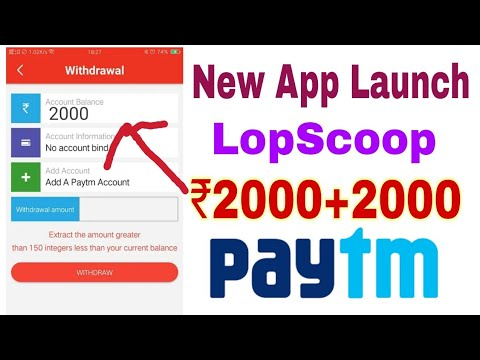 New Earning App LopScoop !! Earn ₹2000+2000 Daily Get 71Rs