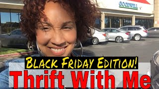 VLOG | Thrift With Me | Black Friday Sales Edition - I Got EVERYTHING For $1!!!