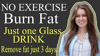 How To Lose Fat - Full body Fat Burn And Remove No Exercise No Walk Just Eat This Remedy Homemade