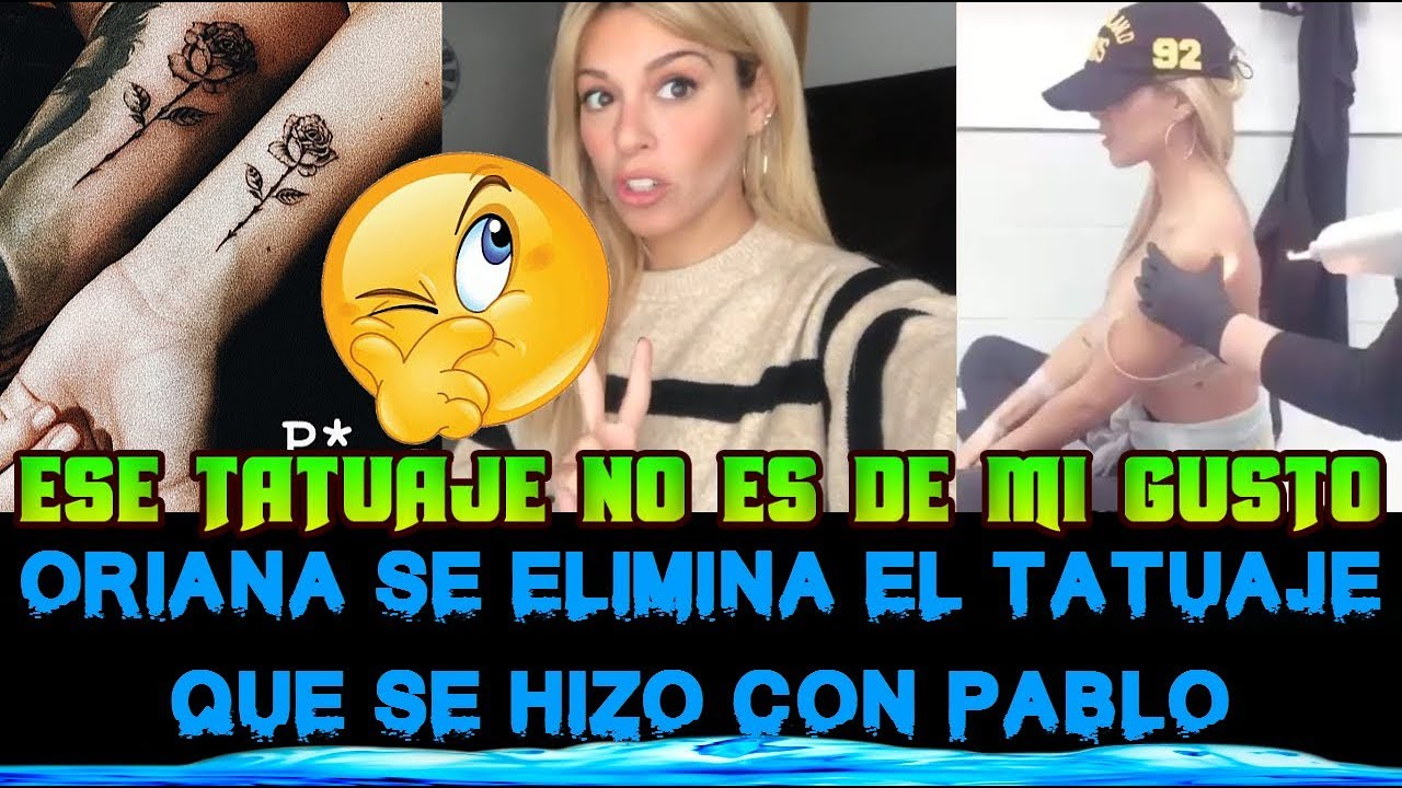 Oriana Marzoli Se Elimina El Tatuaje Que Se Hizo Con Pablo Porque No