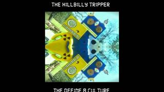 The HillBilly Tripper  The Define a Culture