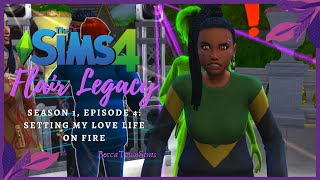 🔥SETTING MY LOVE LIFE ON FIRE 🔥| Sims 4 Legacy Challenge | Flair Season 1, Episode 4