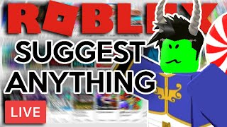WE WILL PLAY ANY ROBLOX GAME (SUGGEST ANYTHING)