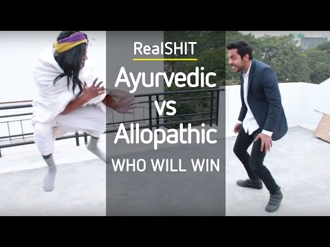 Ayurvedic v/s Allopathic | Who Will Win | RealSHIT