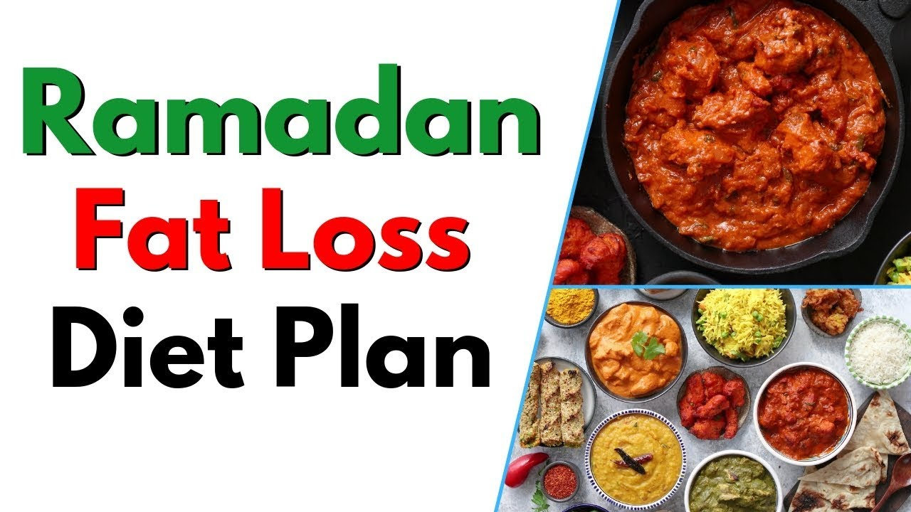 Diet Plan To Lose Weight Fast Ramadan Diet Plan For Fat Loss Ramadan Ramzan Meal Plan To Lose Weight Fast