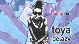 TOYA DELAZY - PUMP IT ON
