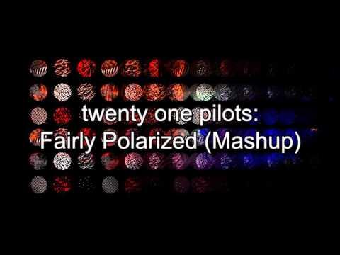 twenty one pilots: Fairly Polarized (Mashup)