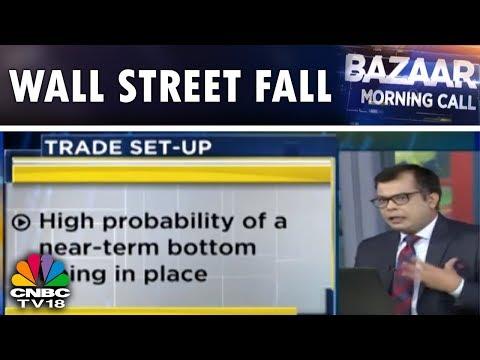 Trade War Noise, Wall Street Fall May Hurt | Bazaar Morning Call (Part 1) | CNBC TV18