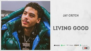 Jay Critch - Living Good