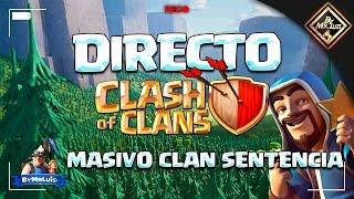 DIRECTO CLASH OF CLANS DESDE SENTENCIA clash of clans con by mr luis