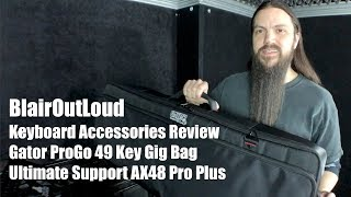 Gator ProGo 49 Key Gig Bag and Ultimate Support AX48 Pro Review!