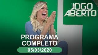 Jogo Aberto - 05/03/2020 - Programa completo