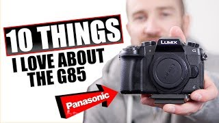 10 things I LOVE about the Panasonic Lumix G85 Camera in 2018!