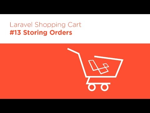 [Programming Tutorials] Laravel 5.2 PHP - Build a Shopping Cart - #13 Storing Orders in the Database