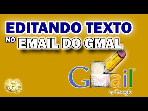 Como fazer email Como editar o texto no email do Gmail