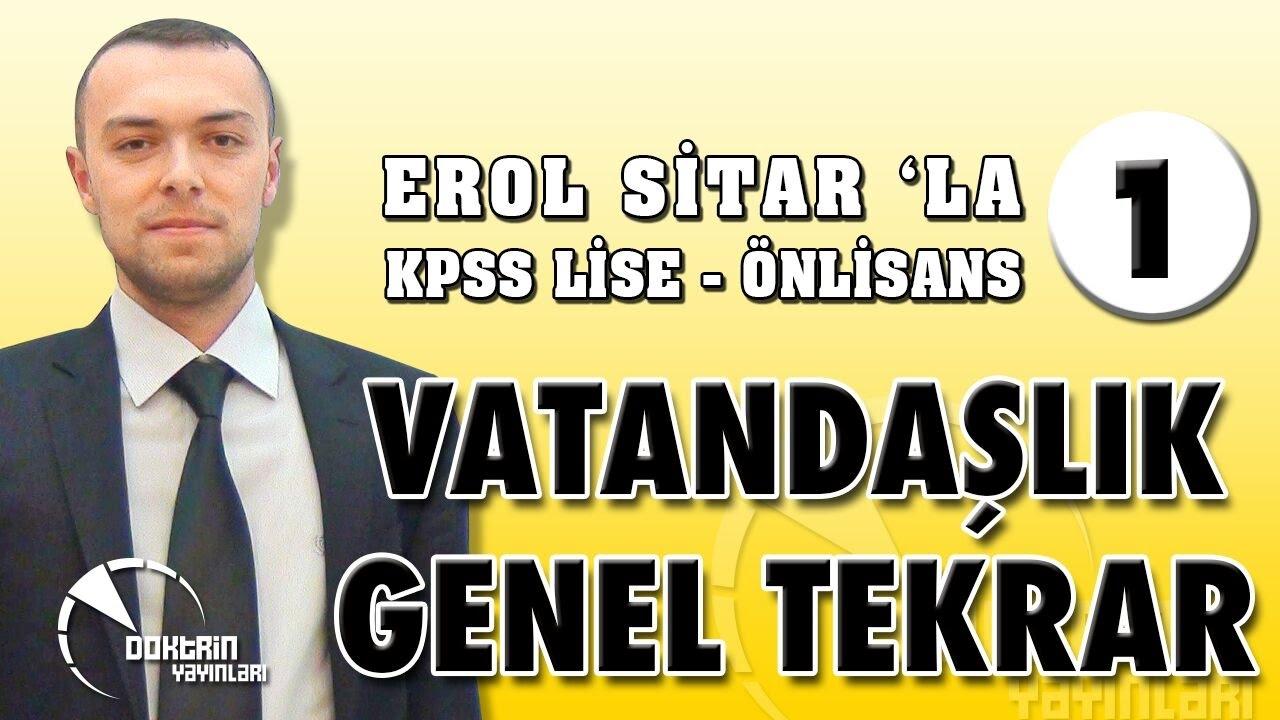EROL SİTAR  LİSE ÖNLİSANS VATANDAŞLIK GENEL TEKRAR 01