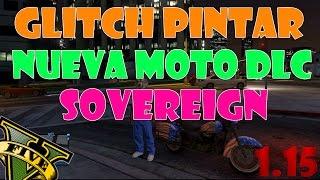 GTA V Online 1.15 GLITCH PINTAR NUEVA MOTO DLC SOVEREIGN COLOR SECRETO GTA5