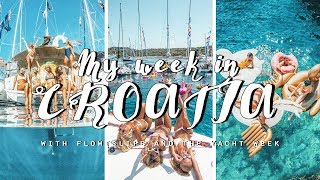 MY WEEK IN CROATIA | With Flowtslife and The Yacht Week