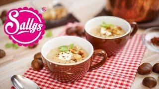 Maronensuppe / Vorspeise Weihnachtsmenü / Sallys Welt