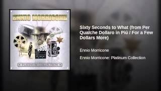 Sixty Seconds to What (from Per Qualche Dollaro in Piú / For a Few Dollars More)