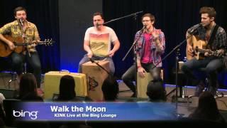 Walk The Moon - Anna Sun (Bing Lounge)