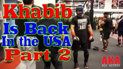 Khabib Nurmagomedov & Islam Makhachev Return to San José for Tony Ferguson Camp (Part 2)
