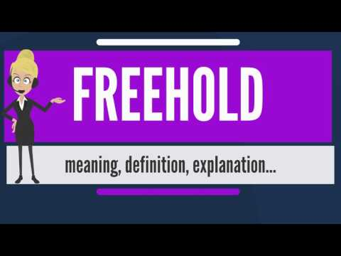 What is FREEHOLD? What does FREEHOLD mean? FREEHOLD meaning, definition & explanation