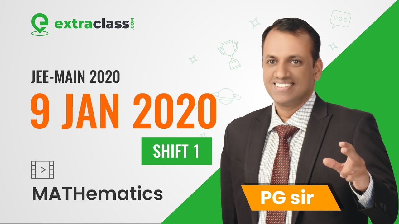 JEE Main 2020 (9th Jan | Shift 1) Integer Type Maths Full Paper Analysis by PG Sir | Extraclass.com