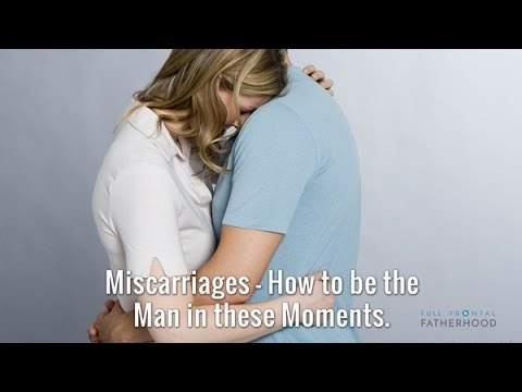 Miscarriages - How to be the Man in these Moments