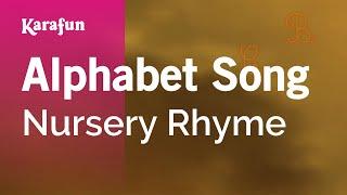 Alphabet Song - Nursery Rhyme | Karaoke Version | KaraFun