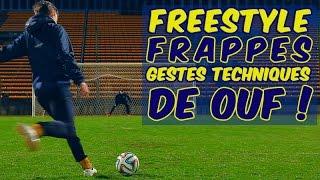 Freestyle Football - Frappes et Gestes Techniques de OUF !