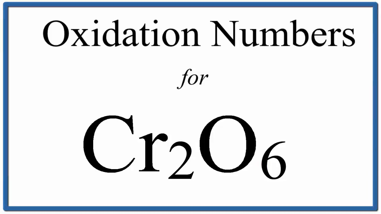 How To Find The Oxidation Number For Cr In Cr2o3 Chromium Iii