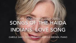 Songs of the Haida Indians- Love Song- Coulthard, Jean (1908-2000)