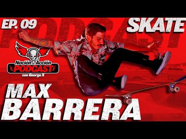 Nación de Acción con George X Ep #9 Max Barrera - Leyenda del skate mexicano en exclusiva.