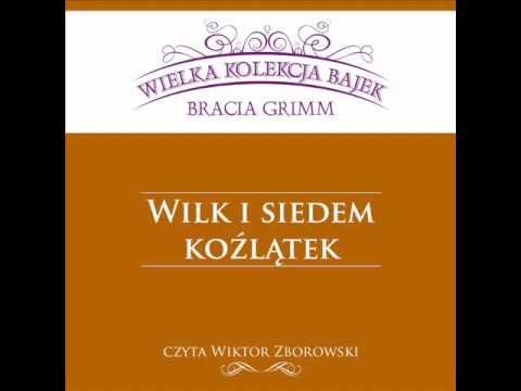 Wielka Kolekcja Bajek * Bracia Grimm * Wilk I Siedem Koźlątek * Czyta Wiktor Zborowski