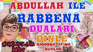 Rabbena duası ezberle Abdullah ile  Çocuklar için Rabbena atina Rabbenağfirli duası ezberle