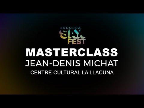 COMPLETE MASTERCLASS JEAN-DENIS MICHAT