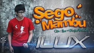 Download lagu Ilux - Sego Mambu