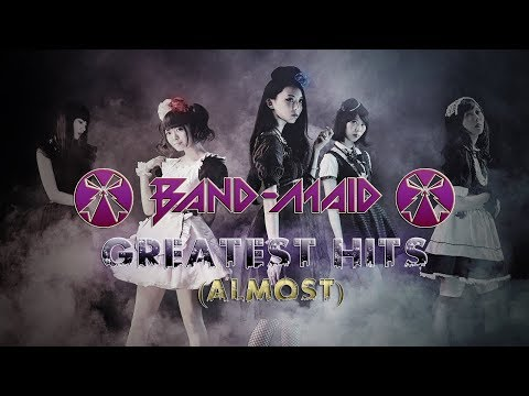 BAND-MAID : (Almost) Greatest Hits Compilation a.k.a. Part 2
