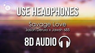 Jason Derulo x Jawsh 685 - Savage Love (8D AUDIO)
