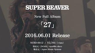 2016年6月1日(水)発売の ニューアルバム『27』全曲トレーラーを公開!...